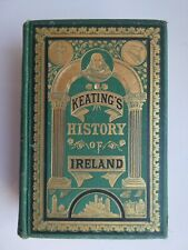 The History of Ireland from the Earliest Period to the English Invasion by G Kea