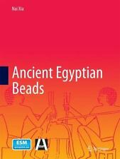 Ancient Egyptian Beads: By Xia, Nai