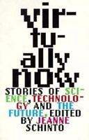 Virtually Now: Stories of Science, Technology, and the Future (LN)
