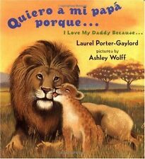 Quiero a mi papa Porque (I Love My Daddy Because English / Spanishedition) (Span