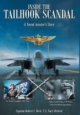 Inside the tailhook scandalo: un Naval AVIATOR Favola con U S NAVY ret CAPITANO...