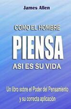 Como el Hombre Piensa : Asi Es Su Vida by Marcela Herrera and James Allen...