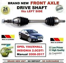 FOR OPEL VAUXHALL INSIGNIA 2.0CDTi Manual 2008-2017 1x NEW FRONT LEFT DRIVESHAFT