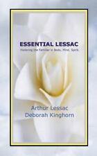 Essential Lessac Honoring the Familiar in Body, Mind, Spirit by Arthur Lessac...