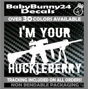 I'm Your Huckleberry AR 15 AR15 Gun Car Truck Van Vinyl Decal Sticker tombstone