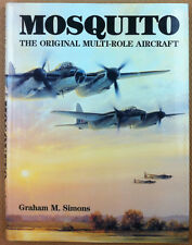 Simons - Mosquito : The Orginal Multi Role Combat Aircraft - Arms & Armour 1990