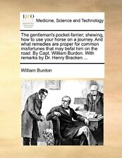 The gentleman's pocket-farrier; shewing, how to use your horse on a journey. And