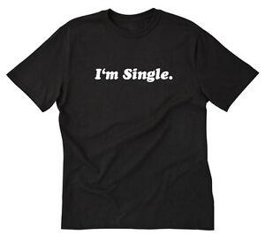 Slogan T-shirt - I'm single