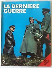 La Derniere Guerre n°5; La pologne/ La Grèce/ Le Colonel Beck