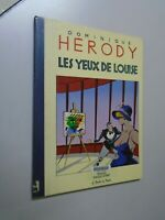 DOMINIQUE HERODY - LES YEUX DE LOUISE - 1985- ED MAGIC STRIP- BD