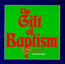 The Gift of Baptism: A Handbook for Parents Sacramental Preparation