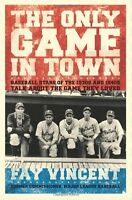 The Only Game in Town: Baseball Stars of the 1930s