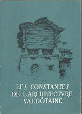 LES CONSTANTES DE L'ARCHITECTURE VALDOTAINE _ BERTON _ MOLLINO_ Valle D'Aosta