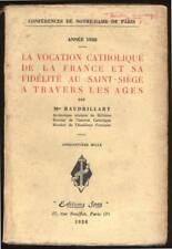 BAUDRILLART, LA VOCATION CATHOLIQUE DE LA FRANCE ET SAFIDÉLITÉ AU SAINT-SIÈGE