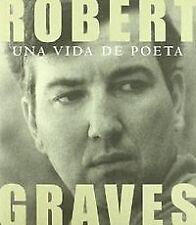 ROBERT GRAVES UNA VIDA POETA. NUEVO. Nacional URGENTE/Internac. económico