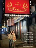 Sorella : Recipes, Cocktails and True Stories from Our New York Restaurant