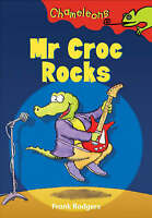 Rodgers, Frank, Mr Croc Rocks (Chameleons), Very Good Book
