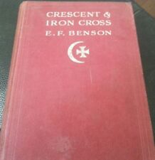 Crescent and Iron Cross by Benson, E. F 1918 HARDCOVER ARMENIA GENOCIDE