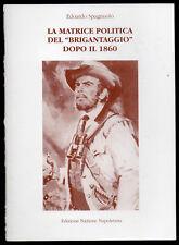"""EDOARDO SPAGNUOLO - LA MATRICE POLITICA DEL """"BRIGANTAGGIO"""" DOPO IL 1860"""
