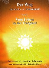 DER WEG ZUR WAHREN ZUFRIEDENHEIT Band 3 Leben in der Ewigkeit H.-D. Sonntag BUCH