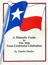 Philatelic Guide To 1936 Texas Centennial Celebration By Charles Deaton
