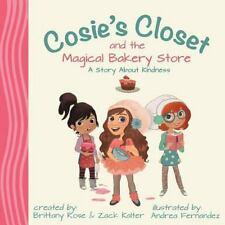 Cosie's Closet and the Magical Bakery Store by Brittany Rose (2013, Paperback)