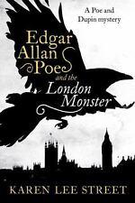 Edgar Allan Poe and the London Monster: A Novel, Street, Karen Lee, Good Book