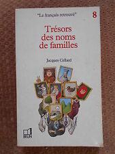 TRESORS DES NOMS DE FAMILLE - LE FRANCAIS RETROUVE - JACQUES CELLARD