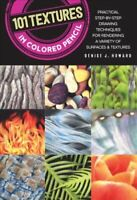 101 Textures in Colored Pencil Practical step-by-step drawing t... 9781633223400