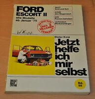 FORD Escort II 2 ab Januar 1975 alle Modelle Motor Reparaturanleitung JHIMS 58