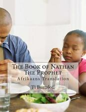 The Book of Nathan the Prophet : Afrikaans Translation by Ti Burtzloff (2015,...