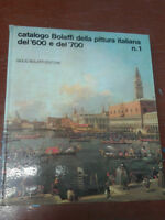 CATALOGO BOLAFFI DELLA PITTURA ITALIANA DEL '600 E DEL '700 - 1974 - Bolaffi