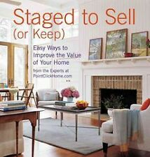 NEW Staged to Sell (or Keep): Easy Ways to Improve the Value of Your Home by Jea
