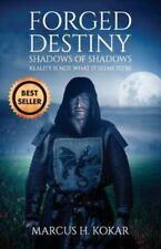 Forged Destiny : Shadows of Shadows by Marcus Kokar (2014, Paperback)