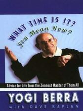 WHAT TIME IS IT? YOU MEAN NOW?: Advice For Life From The.......(NEW) Large Print