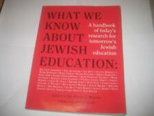 What We Know About Jewish Education: A Handbook of Today's Research for Tomorrow