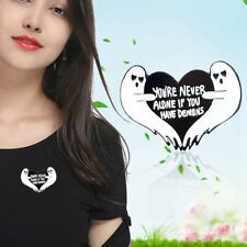 Never Alone If You Have Demons#Uzd 2019 Ghost Heart Enamel Pin ,You're