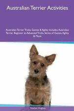 Australian Terrier Activities Australian Terrier Tricks, Games and Agility.
