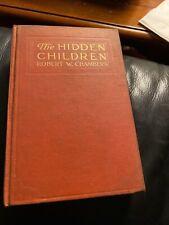 New listing Robert W. Chambers- The Hidden Children 1914