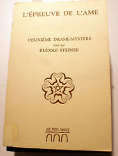 RUDOLF STEINER/L'EPREUVE DE L'AME/2 EME DRAME-MYSTERE/ED LES 3 ARCHES/1986/RARE
