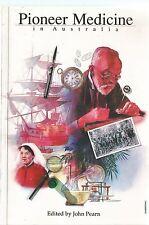 Pioneer Medicine in Australia edited by John Pearn pb 1988 - Inscribed by John