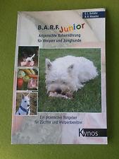 B.A.R.F. Junior - Artgerechte Rohernährung für Welpen und Junghunde von S. L. Sc