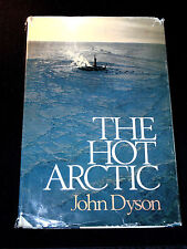 The Hot Arctic by John Dyson