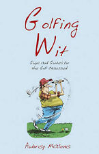 Golfing Wit: Quips and Quotes for the Golf-obsessed, Malone, Aubrey, Very Good B