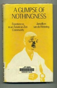 A Glimpse of Nothingness  Experiences in an American Zen Community