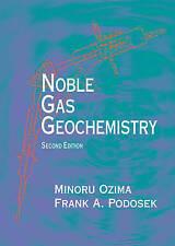 Noble Gas Geochemistry by Ojima, Minoru/ Podosek, Frank A./ Ozima,