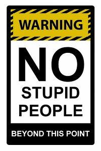 WARNING NO STUPID PEOPLE Metal Aluminium Plaque Sign For House Pub 23x15cm Gift
