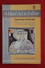 *RARE* HARD ACT TO FOLLOW - STEP-PARENTING IN AUSTRALIA Thomas Whelan (PB, 1986)