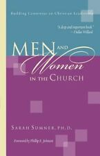 Men and Women in the Church: Building Consensus on Christian Leadership by Sumn