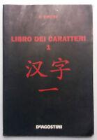 Libro dei caratteri 1 - Antonio Cianci - DeAgostini - 2008 - G